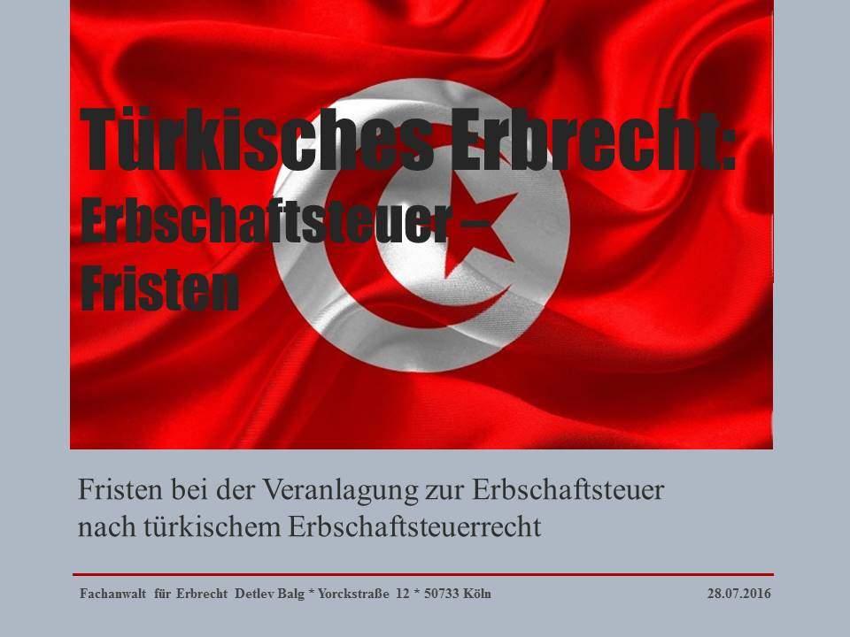 Türkisches Erbrecht: Fristen bei der Veranlagung zur Erbschaftsteuer nach türkischem Erbschaftsteuerrecht