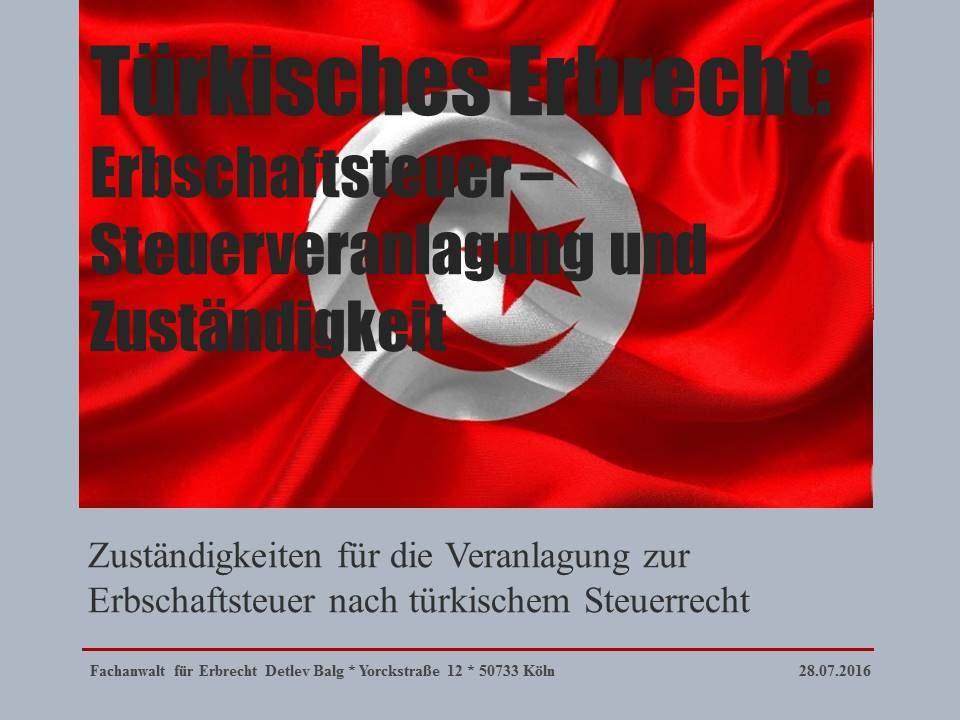 Türkisches Erbrecht: Zuständigkeiten für die Veranlagung zur Erbschaftsteuer nach türkischem Steuerrecht