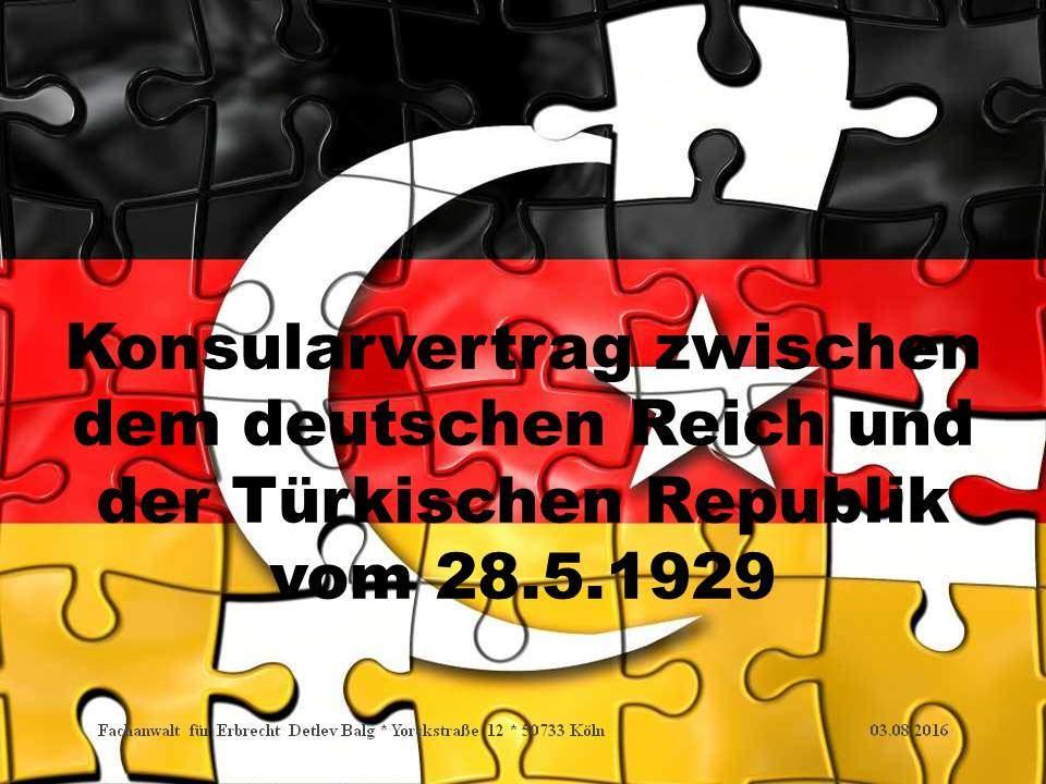 Konsularvertrag zwischen dem deutschen Reich und der Türkischen Republik vom 28.5.1929