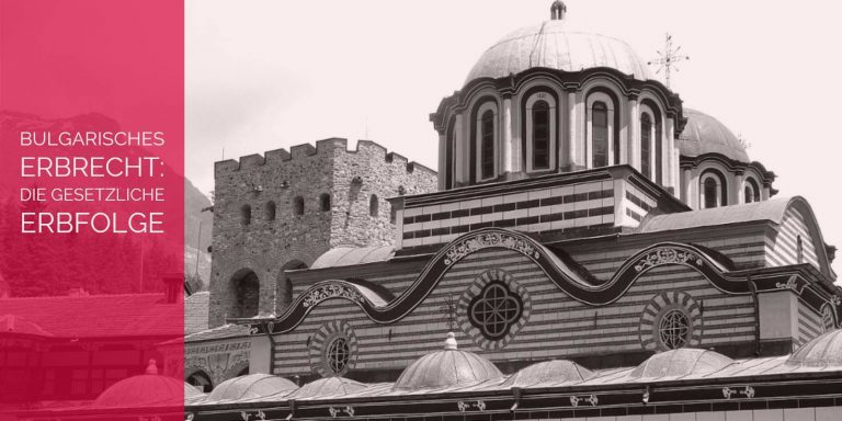 Bulgarisches Erbrecht Die gesetzliche Erbfolge - Rechtsanwalt und Fachanwalt für Erbrecht Köln | Kanzlei Detlev Balg