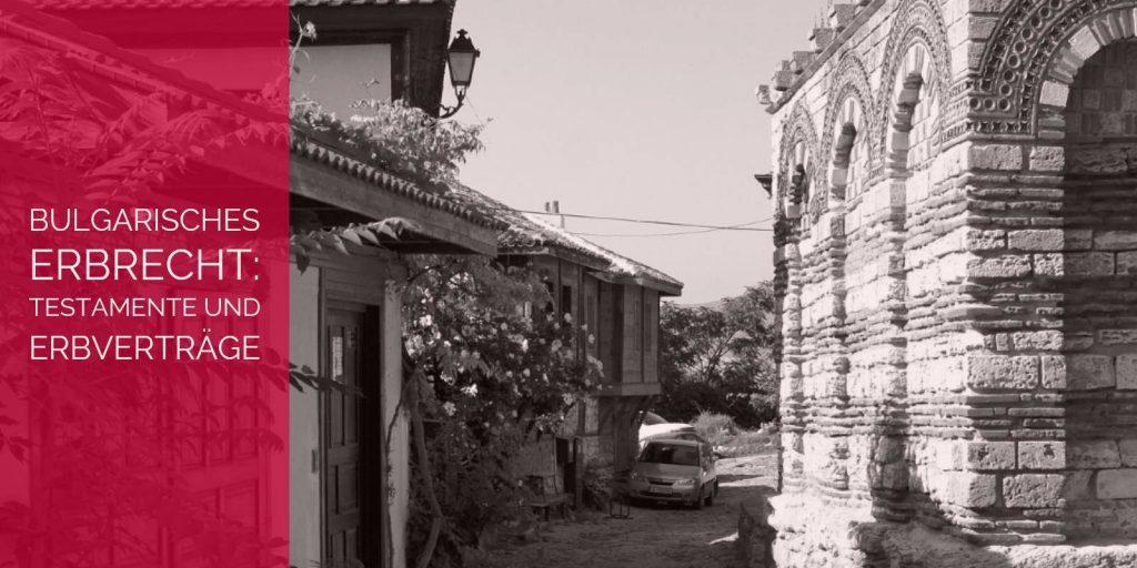 Bulgarisches Erbrecht: Testamente und Erbverträge im bulgarischen Erbrecht | Rechtsanwalt und Fachanwalt für Erbrecht Detlev Balg - Köln