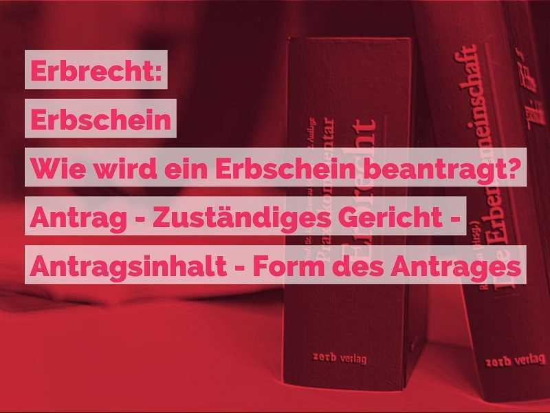 Erbrecht: Erbschein- Erbscheinbeantragen - Wie wird ein Erbschein beantragt Anwalt Erbrecht Köln | Rechtsanwalt und Fachanwalt für Erbrecht - Kanzlei Balg Köln
