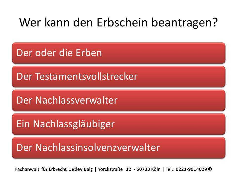 Erbrecht: Erbschein beantragen - Wer kann den Antrag auf Erteilung des Erbscheins stellen? - Anwalt Erbrecht Köln - Kanzlei Detlev Balg