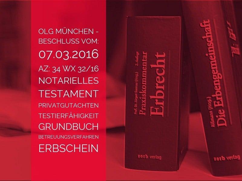 Erbrecht-OLG-München-07-03-2016-Az-34-Wx-32-16-Vorlage-eines-Erbscheins-beim-Grundbuchamt-trotz-neurologischem-Gutachten-zur-Testierfähigkeit-des-Erblassers