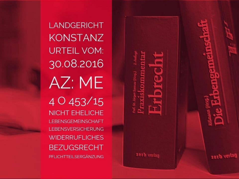 Landgericht-Konstanz-Urteil-vom-30.08.2016-Az-Me-4-O-453-15-Pflichtteilsergänzung-Lebensversicherung-Unverheiratete