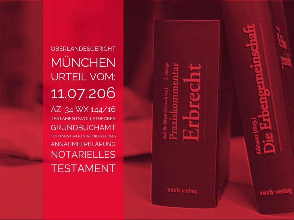 OLG-München-Urteil-vom-11.07.2016-Az-34-Wx-144-16-Notarielle-Annahmeerklärung-des-Testamentsvollstreckers-statt-Testamentsvollstreckzeugnis-1024x768