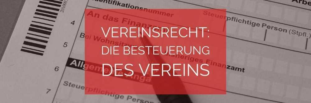 Vereinsrecht: Die Besteuerung von Vereinen | Rechtsanwalt Vereinsrecht Köln