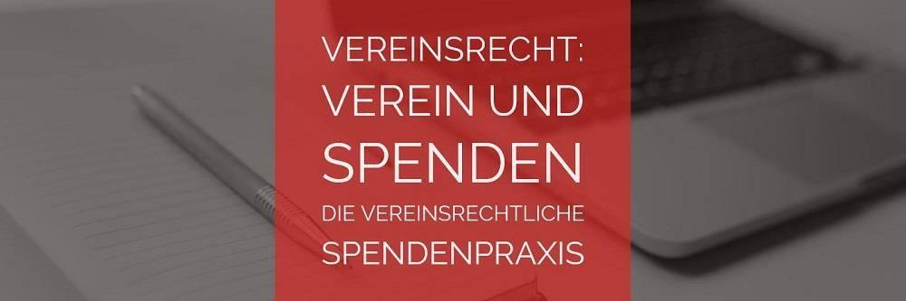 Vereinsrecht: Verein und Spenden - Die vereinsrechtliche Spendenpraxis | Rechtsanwalt Vereinsrecht Köln