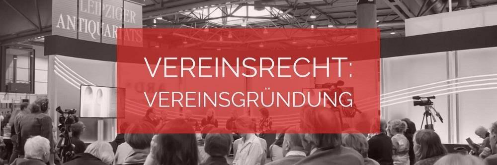 Vereinsrecht: Vereinsgründung | Rechtsanwalt Vereinsrecht Köln