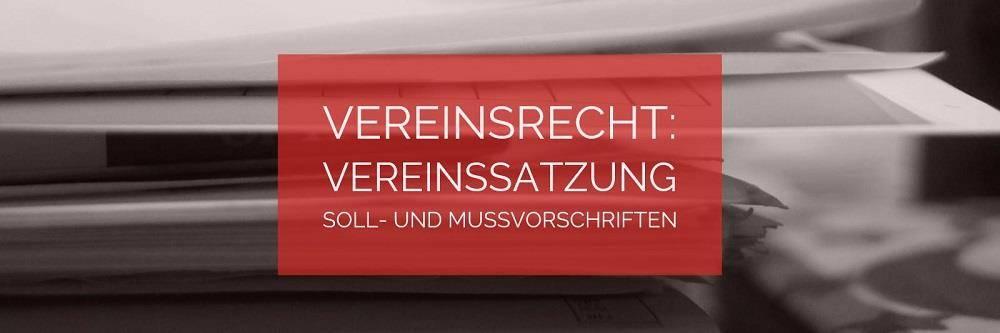 vereinsrecht vereinssatzung soll und mussvorschriften rechtsanwalt vereinsrecht kln - Vereinssatzung Muster