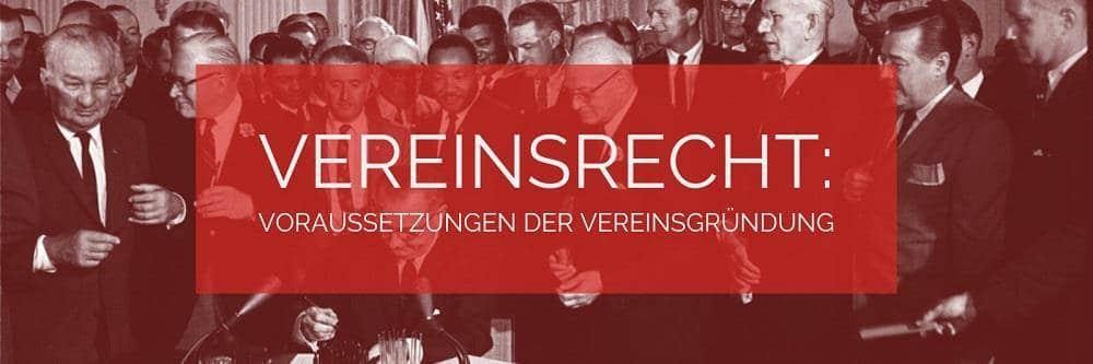 Vereinsrecht: Voraussetzungen der Vereinsgründung | Rechtsanwalt Vereinsrecht Köln