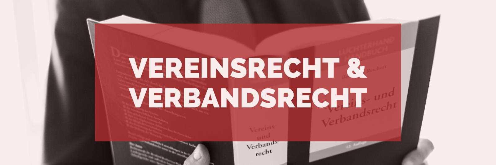 Vereinsrecht und Verbandsrecht: Rechtsanwalt für Vereinsrecht Köln