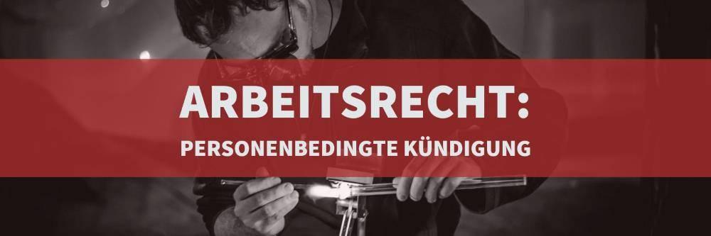 Arbeitsrecht: Personenbedingte Kündigung | Rechtsanwalt Arbeitrecht Köln | Kanzlei Balg und Willerscheid - Rechtsanwälte und Fachanwälte