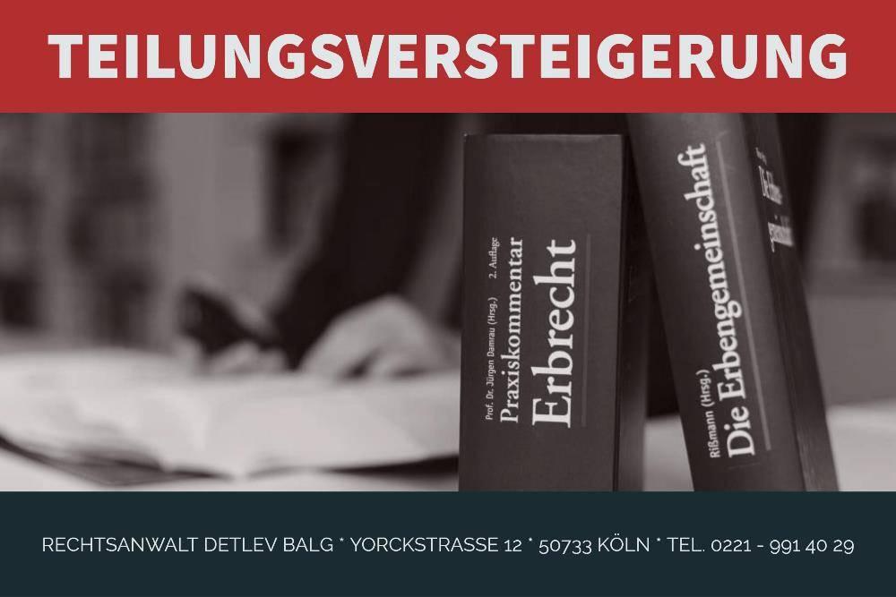 Erbrecht: Erbrecht Erbengemeinschaft Teilungsversteigerung - Einführung | Rechtsanwalt Erbrecht Köln | Kanzlei Balg - Fachanwalt für Erbrecht