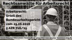 Arbeitsrecht: Mindestlohn Bereitschaftsdienst Bereitschaftszeit | Urteil des BAG vom 29.06.2016 - Az. 5 AZR 716/15 | Rechtsanwalt für Arbeitsrecht - Kanzlei Balg und Willerscheid - Köln Nippes