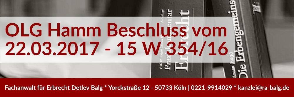 Erbrecht: Erbschein Erbausschlagung Grundbuch - Beschluss des OLG Hamm vom 22-03-2017 - Rechtsanwalt und Fachanwalt Erbrecht - Köln | Kanzlei Balg und Willerscheid