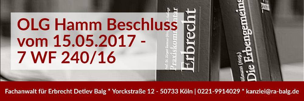 Erbrecht: Testamentsvollstrecher Ergänzungspfleger | Beschluss des OLG Hamm vom 15.05.2017 - 7 WF 240/16 | Rechtsanwalt Erbrecht Köln | Kanzlei Balg und Willerscheid - Köln Nippes