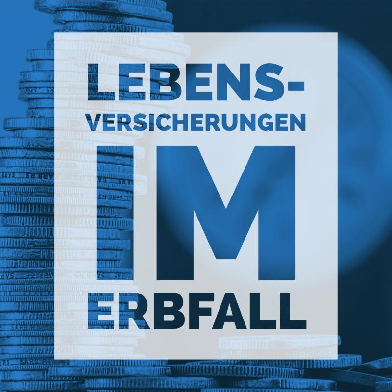Lebensversicherung im Erbfall - Rechtsanwalt und Fachanwalt für Erbrecht Detlev Balg * Kanzlei Balg und Willerscheid * Yorckstraße 12 * 50733 Köln