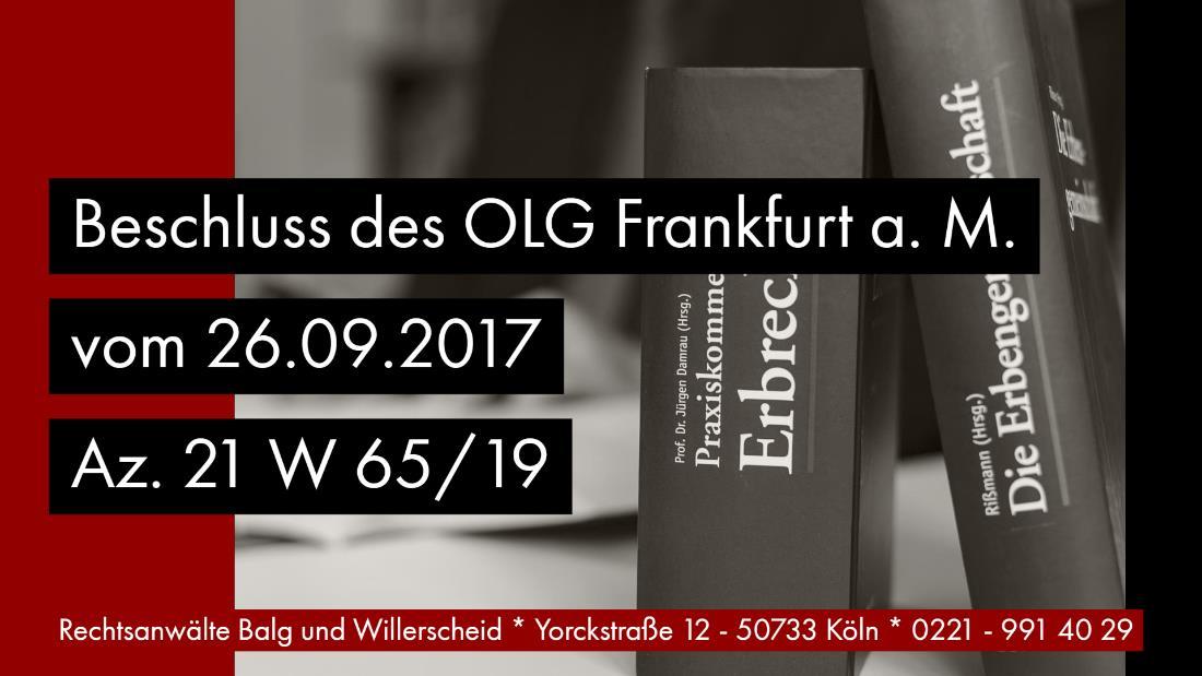 Nachlasspflegschaft Geldnachlass Vollmacht | Beschluss OLG Frankfurt a. M. vom 26.09.2019 - Az. 21 W 65/19 | Rechtsanwalt und Fachanwalt für Erbrecht Detlev Balg - Kanzlei Balg und Willerscheid - Köln