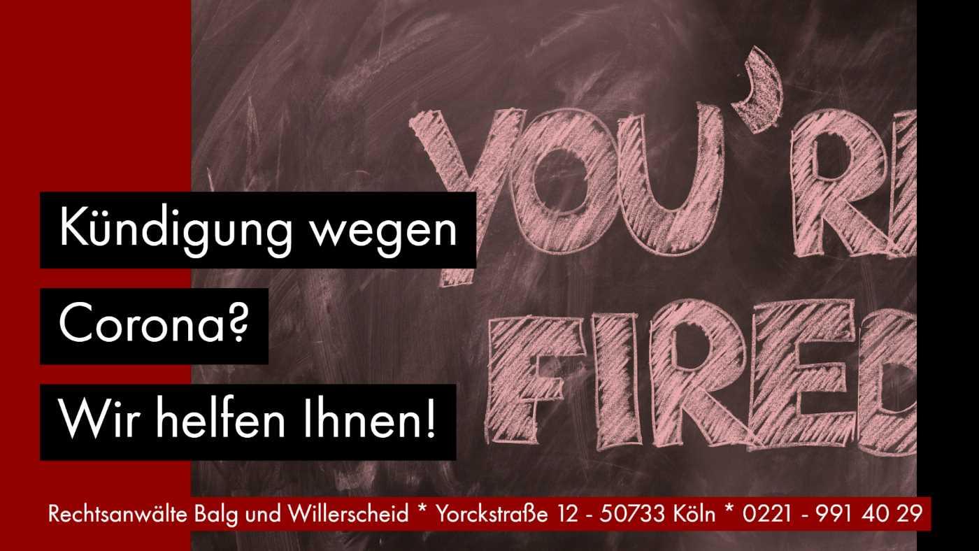 Kündigung wegen Corona – Wir helfen Ihnen! Von Rechtsanwältin für Arbeitsrecht Katharina Willerscheid - Köln Nippes