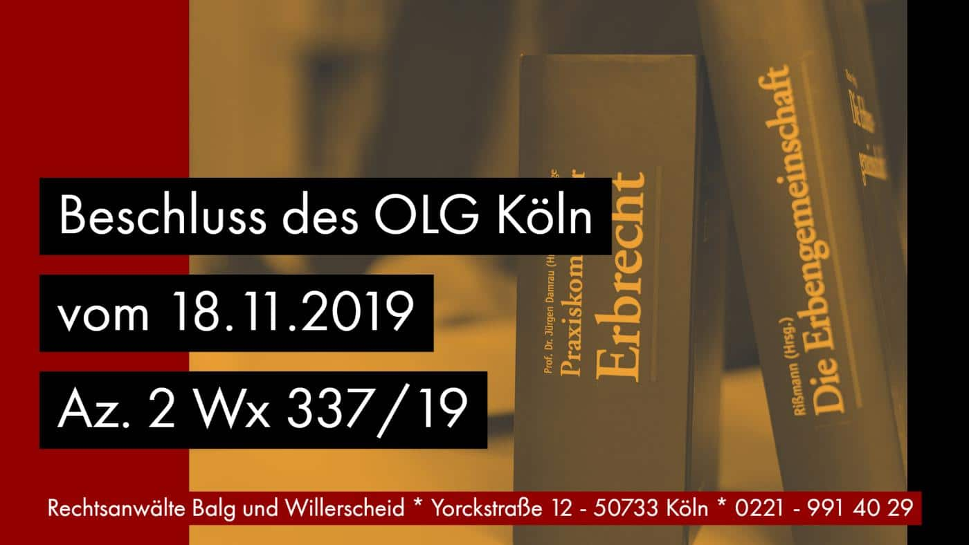 Testamentsvollstreckerbefugnis Missbrauch Grundstücksverkauf - OLG Köln Beschluss vom 18.11.2019 Az. 2 Wx 337_19 - Rechtsanwalt und Fachanwalt für Erbrecht Detlev Balg Köln