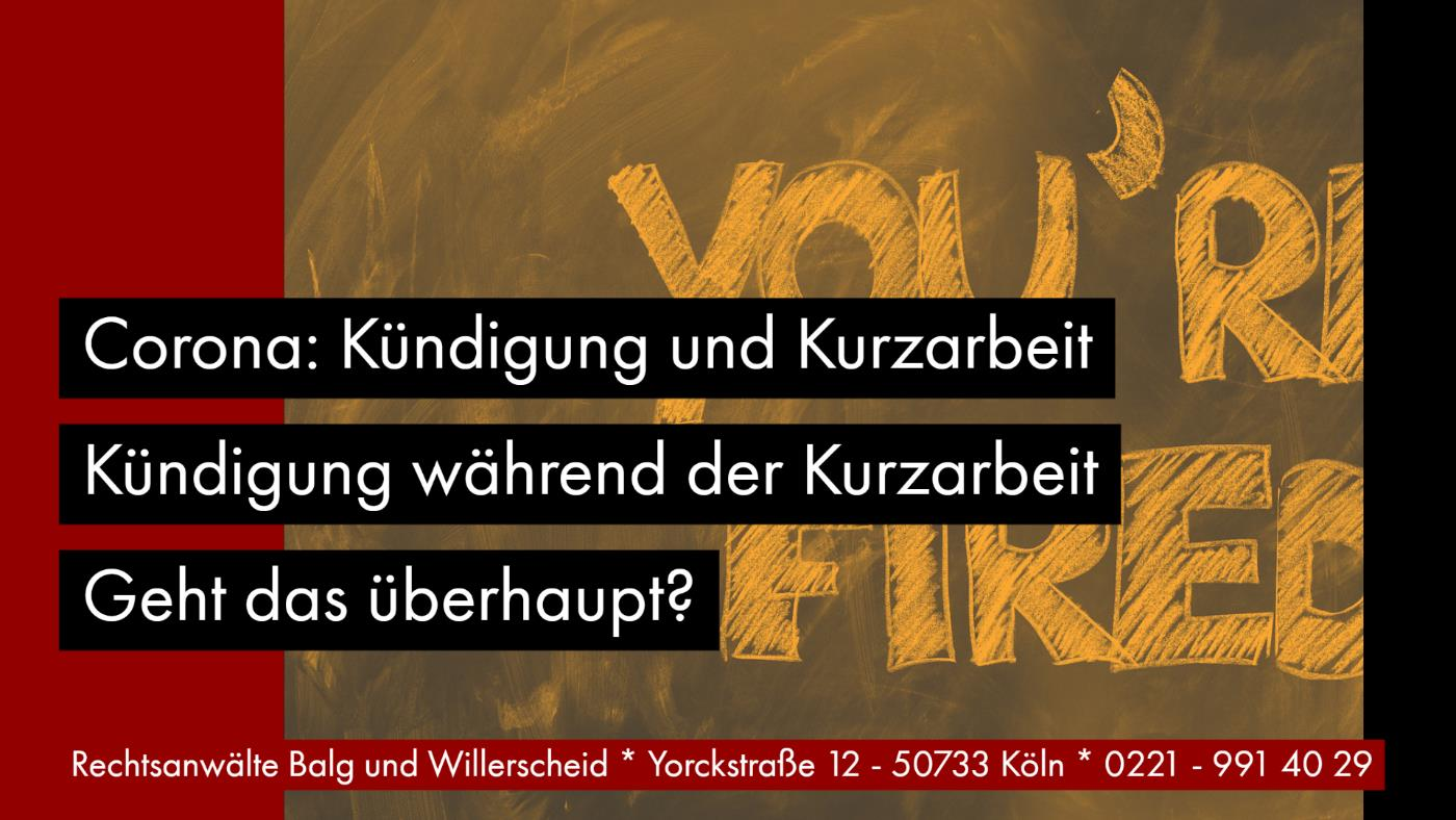 Corona: Kündigung und Kurzarbeit | Kündigung während der Kurzarbeit – geht das überhaupt | Rechtsanwältin für Arbeitsrecht Katharina Willerscheid - Köln Nippes