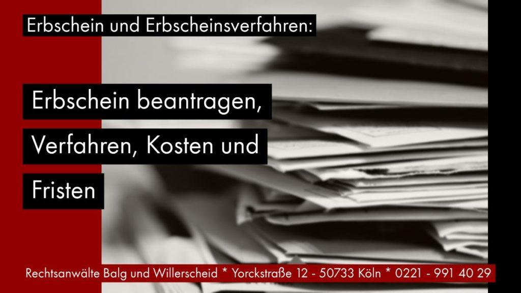Erbschein und Erbscheinsantrag: Erbschein beantragen - Verfahren - Kosten - Fristen | Rechtsanwalt und Fachanwalt für Erbrecht Detlev Balg - Köln