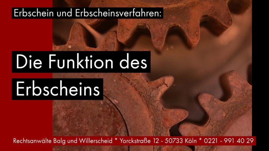 Erbschein und Erbscheinsverfahren: Die Funktion des Erbscheins - Rechtsanwalt und Fachanwalt für Erbrecht Detlev Balg - Köln