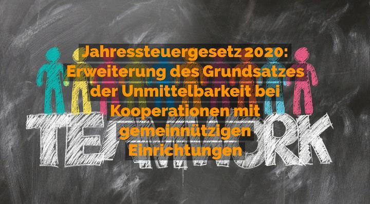 Jahressteuergesetz 2020 - Erweiterung des Grundsatzes der Unmittelbarkeit bei Kooperationen mit gemeinnützigen Einrichtungen | Rechtsanwalt für Vereinsrecht Detlev Balg - Yorckstraße 12 * 50733 Köln