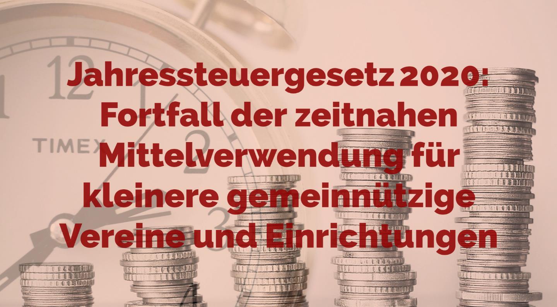 Jahressteuergesetz 2020 - Fortfall der zeitnahen Mittelverwendung für kleinere gemeinnützige Vereine und Einrichtungen | Kanzlei Balg und Willerscheid - Yorckstraße 12 * 50733 Köln