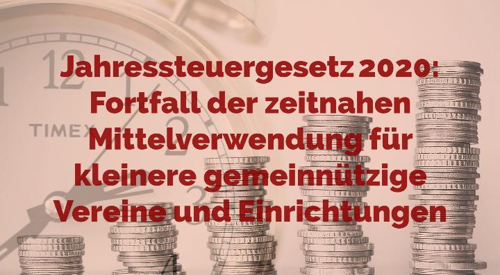 Jahressteuergesetz 2020 - Fortfall der zeitnahen Mittelverwendung für kleinere gemeinnützige Vereine und Einrichtungen | Rechtsanwalt für Vereinsrecht Detlev Balg - Yorckstraße 12 * 50733 Köln